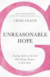 Unreasonable Hope by Chad Veach