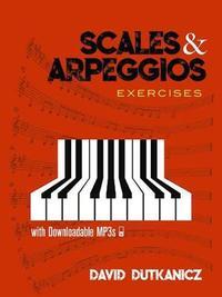 Scales and Arpeggios: Exercises by David Dutkanicz