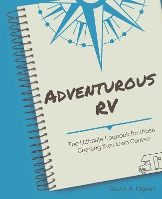 Adventurous RV by David a Ogren