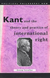 Kant and the Theory and Practice of International Right by Georg Cavallar image