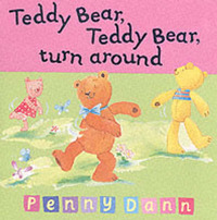Teddy Bear, Teddy Bear, Turn Around by Penny Dann image
