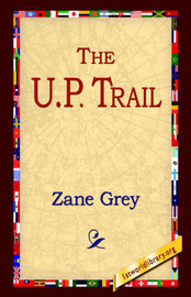The U.P. Trail by Zane Grey image