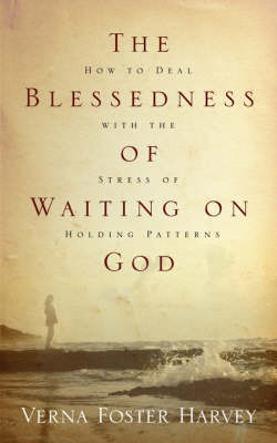 The Blessedness of Waiting on God by Verna, Foster Harvey image