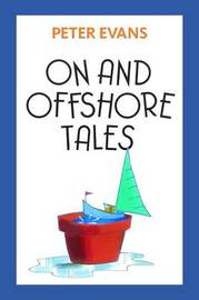 On and Offshore Tales by Peter Evans
