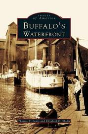 Buffalo's Waterfront by Thomas E Leary