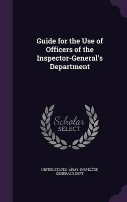 Guide for the Use of Officers of the Inspector-General's Department