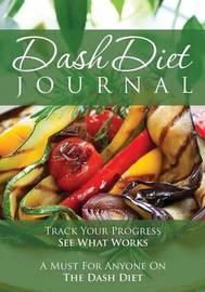 The Dash Diet Journal by Speedy Publishing LLC