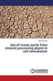 Use of Waste Pyrite from Mineral Processing Plants in Soil Remediation by Tozsin Gulsen