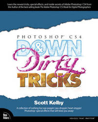 Photoshop CS4 Down and Dirty Tricks by Scott Kelby image