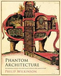 Phantom Architecture by Philip Wilkinson