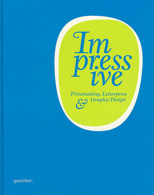 Impressive: Printmaking, Letterpress and Graphic Design