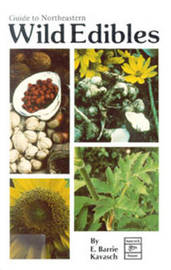 Guide to Northeast Wild Edibles by E.Barrie Kavasch image