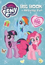 My Little Pony: My Little Pony Big Book of Activity Fun by My Little Pony