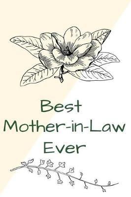 Best Mother-in-Law Ever by Deep Senses Designs