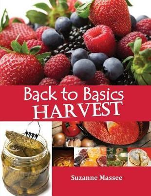 Back to Basics Harvest by Suzanne K Massee