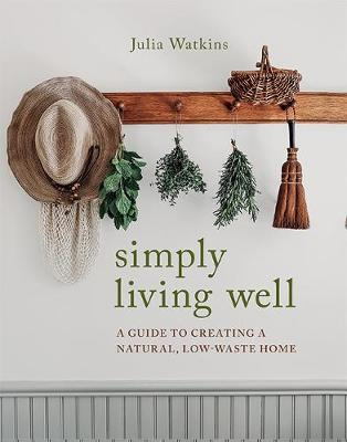 Simply Living Well by Julia Watkins