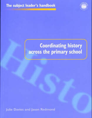 Coordinating History Across the Primary School by Julie Davies image