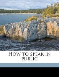 How to Speak in Public by Grenville Kleiser