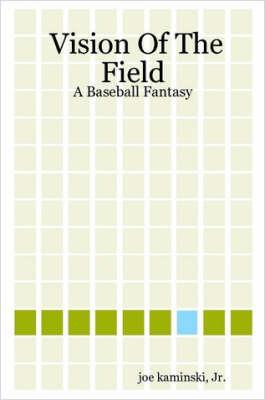 Vision of the Field by Joe Jr Kaminski