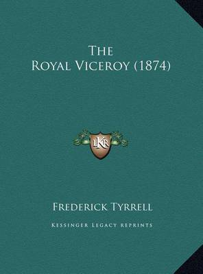 The Royal Viceroy (1874) by Frederick Tyrrell