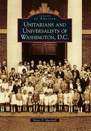 Unitarians and Universalists of Washington, D.C. by Bruce T Marshall image