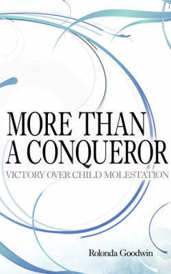 More Than a Conqueror by Rolonda Goodwin