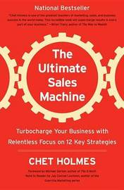 Ultimate Sales Machine, the by Chet Holmes