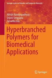Hyperbranched Polymers for Biomedical Applications by Abhijit Bandyopadhyay image