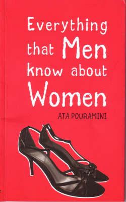 Everything That Men Know About Women by Pouramini, Ata