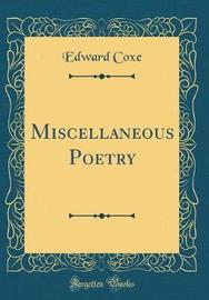 Miscellaneous Poetry (Classic Reprint) by Edward Coxe image