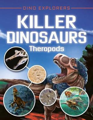 Killer Dinosaurs: Theropods by Clare Hibbert image