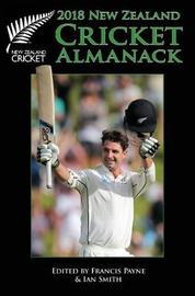 New Zealand Cricket Almanack 2018 by Ian Smith