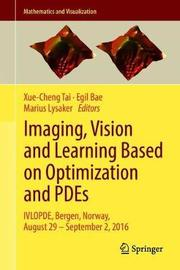 Imaging, Vision and Learning Based on Optimization and PDEs image