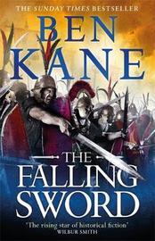 The Falling Sword by Ben Kane