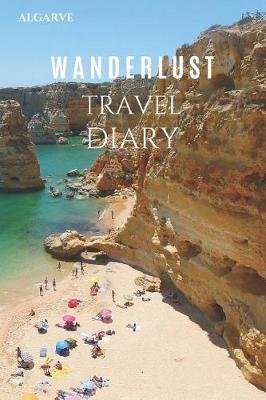 Algarve Wanderlust Travel Diary by Wanderlust Press
