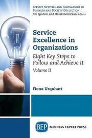 Service Excellence in Organizations, Volume II by Fiona Urquhart