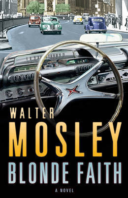 Blonde Faith: A Novel by Walter Mosley image