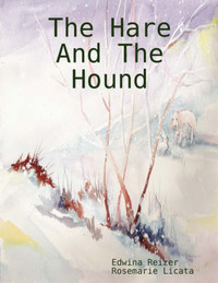 The Hare And The Hound by Rosemarie Licata