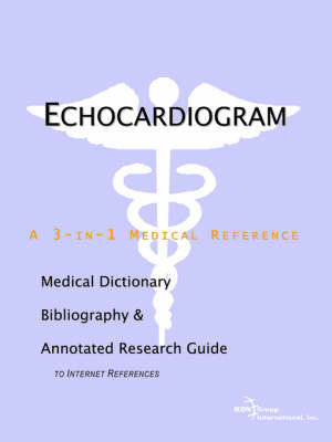 Echocardiogram - A Medical Dictionary, Bibliography, and Annotated Research Guide to Internet References by ICON Health Publications image