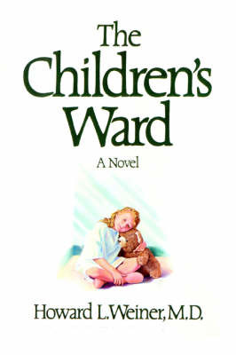 The Children's Ward by Howard L Weiner, M.D (Massachusetts General Hospital, Boston, MA) image