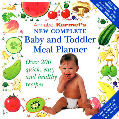Annabel Karmel's New Complete Baby & Toddler Meal Planner - 4th Edition by Annabel Karmel image