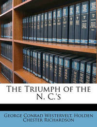 The Triumph of the N. C.'s by George Conrad Westervelt