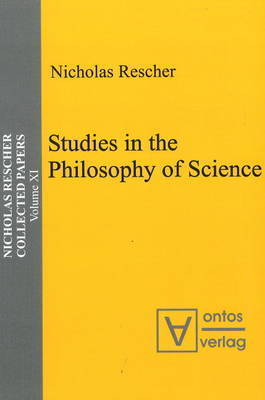 Studies in the Philosophy of Science by Nicholas Rescher