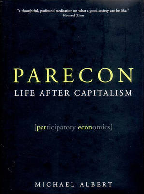 Parecon: Life After Capitalism by Michael Albert