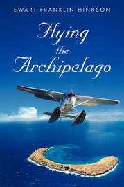 Flying the Archipelago by Ewart Franklin Hinkson image