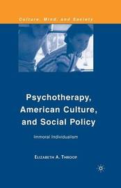 Psychotherapy, American Culture, and Social Policy by Elizabeth A. Throop