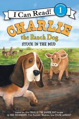 Charlie the Ranch Dog: Stuck in the Mud by Ree Drummond image