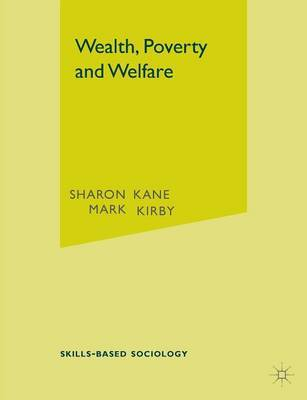 Wealth, Poverty and Welfare by Sharon Kane