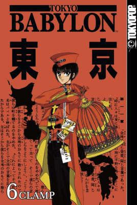 "Tokyo Babylon: v. 6 by ""Clamp"""