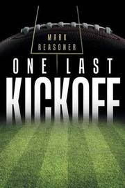 One Last Kickoff by Mark Reasoner